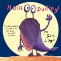 Hola Dudley! Tu decideixes com serà el dia d´en Dudley. Què farà? Què dirà? ( inclou titella )