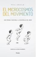 El microcosmos del movimiento. Una mirada funcional al desarrollo del bebe