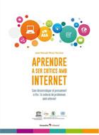Aprendre a ser crítics amb internet. Com desenvolupar el pensament crític i la solució de problemes amb internet