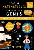 Jocs de matemàtiques per a petits genis. 6-7 anys