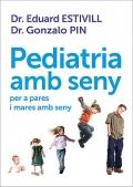 Pediatria amb seny. Per a pares i mares amb seny.