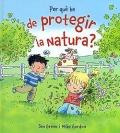Per què he de protegir la natura?.
