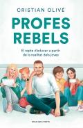 Profes rebels. El repte d'educar a partir de la realitat dels joves