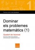 Dominar els problemes matemàtics (1) Quadern de l'alumnat. De suma i resta d'una operació