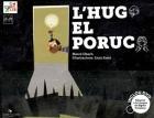 L'hug el poruc. (Inclou DVD) Adaptat a la Llengua de Signes Catalana.