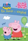 En Jordi té singlot. Peppa Pig