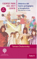 Cuentos para ver, oír y sentir.Tomo II. El teatro pedagógico con niños de 4 a 12 años