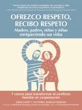 Ofrezco respeto, recibo respeto. Madres, padres, niños y niñas que enriquecen sus vidas