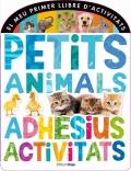 Petits animals. Adhesius i activitats.El meu primer llibre d'activitats