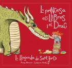 La princesa, els llibres i el drac. La llegenda de Sant Jordi