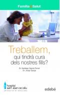 Treballem: qui tindrà cura dels nostres fills?