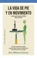 La vida de pie y en movimiento. La base para lograr la movilidad física y mental