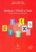 Dislexia i TDAH a l'aula. Pautes bàsiques d'actuació