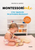 Montessorízate. Criar siguiendo los principios Montessori