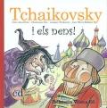 Tchaikovsky i els nens! (Llibre amb CD)
