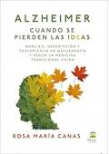 Alzheimer. Cuando se pierden las ideas