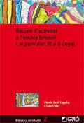 Racons d'activitat a l'escola bresol i al parvulari (0 a 5 anys)