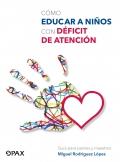 Cómo educar a niños con déficit de atención. Guía para padres y maestros