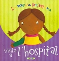 La meva primera visita a l'hospital