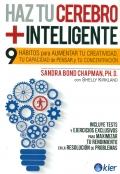 Haz tu cerebro + inteligente 9 hábitos para aumentar tu creatividad, tu capacidad de pensar y tu concentración