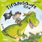 Tiranosaure Rex. El rei dels dinosaures