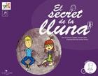 El secret de la lluna. Inclou DVD. Adaptat a la Llengua de Signes Catalana.