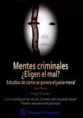 Mentes Criminales: ¿Eligen el mal?. Estudios de cómo se genera el juicio moral