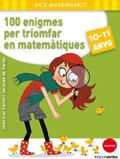 100 enigmes pera triomfar en matemàtiques. 10-11 anys