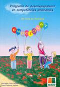 Emociona´t. Programa de desenvolupament infantil en competencies emocionals. 2º Cicle de Primària.