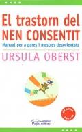 El trastorn del nen consentit. Manual per a pares i mestres desorientats.