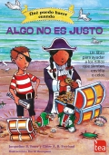 Qué puedo hacer cuando... algo no es justo. Un libro para ayudar a los niños que sienten envidia o celos