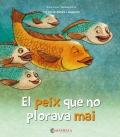 El peix que no plorava mai L'alegria, la tristesa, la ràbia i la por