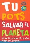Tu Pots salvar el planeta. Un dia en la vida de la teva petja ecològica