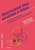 Motricidad fina en niños y niñas de 0 a 6 años. Desarrollo, problemas, estrategias de mejora y evaluación