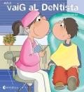 Avui vaig el dentista