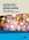Niñ@s hiper Infancias hiperactivas, hipersexualizadas, hiperconectadas
