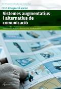 Sistemes augmentatius i alternatius de comunicació. Serveis socioculturals i a la comunitat. CFGS. Integració social