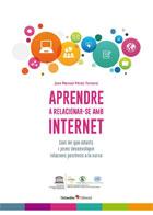 Aprendre a relacionar-se amb internet. Com fer que infants i joves desenvolupin relacions positives a la xarxa