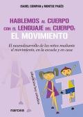 Hablemos al cuerpo con el lenguaje del cuerpo: el movimiento. El neurodesarrollo de los niños mediante el movimiento, en la escuela y en casa