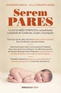 Serem pares. La guia més completa, actualitzada i ampliada de l´embaràs, el part i el postpart.