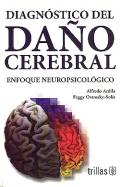 Diagnóstico del daño cerebral. Enfoque neuropsicológico.