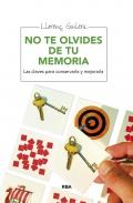 No te olvides de tu memoria. Las claves para conservarla y mejorarla