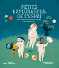 Petits exploradors de l'espai Una introducció sobre estels, planetes, coets, astronautes...