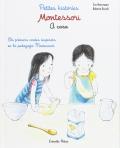 Petites histories. Montessori. A casa. Els primers contes inspirats en la pedagogia Montessori