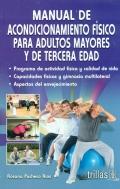 Manual de acondicionamiento físico para adultos mayores y de tercera edad