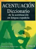 Acentuación. Diccionario de la acentuación en lengua española