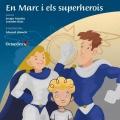En Marc i els superherois. Un conte sobre el TEA