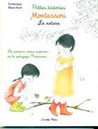 Petites histories. Montessori. La natura. Els primers contes inspirats en la pedagogia Montessori