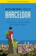 Rutes amb nens a prop de Barcelona. 25 excursions imprescindibles per a totes les edats