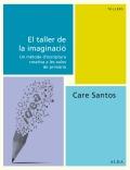El taller de la imaginació. Un mètode d'escriptura creativa a les aules de primària